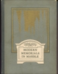 Front cover of Modern Memorials in Marble, Vermont Marble Company, 1922